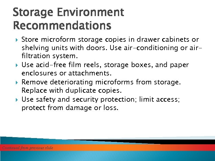 Storage Environment Recommendations Store microform storage copies in drawer cabinets or shelving units with