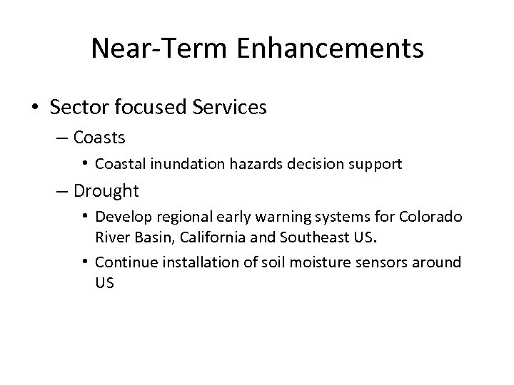 Near-Term Enhancements • Sector focused Services – Coasts • Coastal inundation hazards decision support
