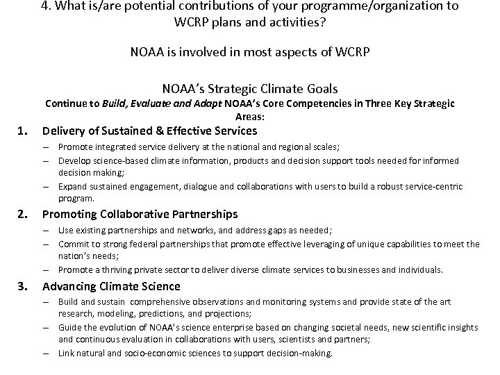4. What is/are potential contributions of your programme/organization to WCRP plans and activities? NOAA