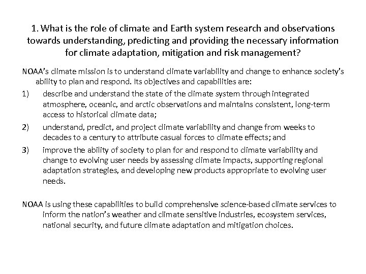 1. What is the role of climate and Earth system research and observations towards