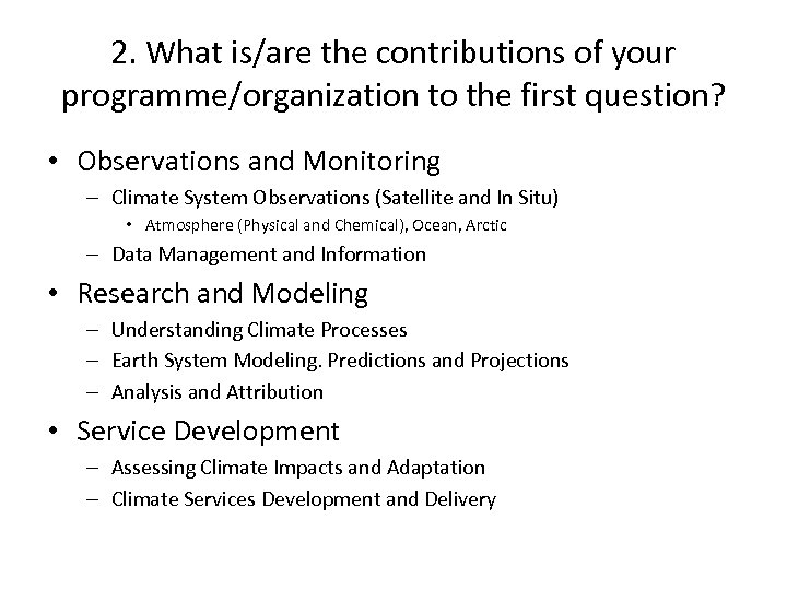 2. What is/are the contributions of your programme/organization to the first question? • Observations