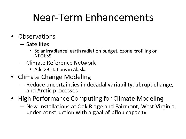 Near-Term Enhancements • Observations – Satellites • Solar irradiance, earth radiation budget, ozone profiling