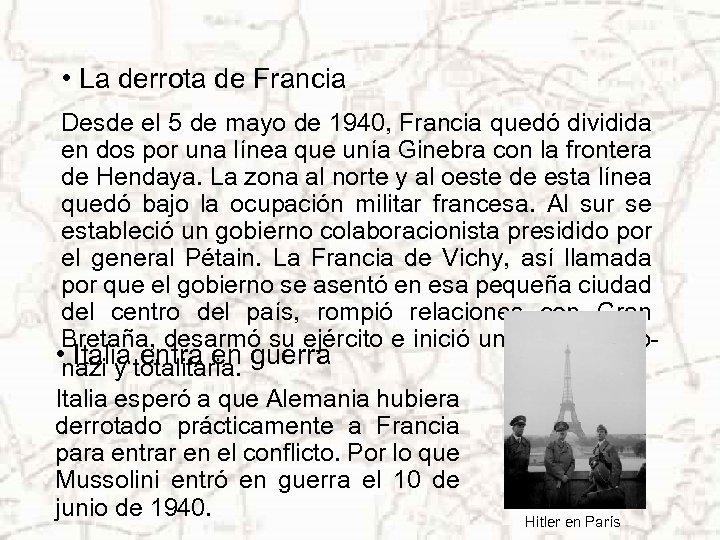 • La derrota de Francia Desde el 5 de mayo de 1940, Francia