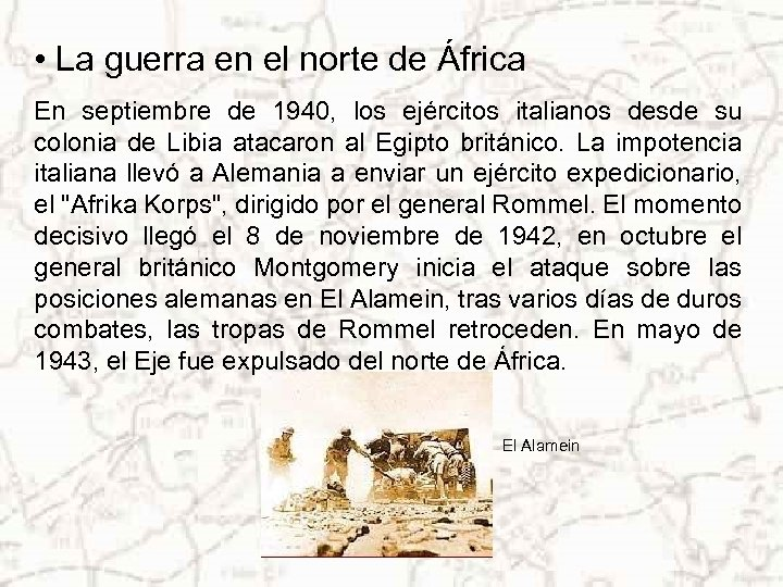 • La guerra en el norte de África En septiembre de 1940, los