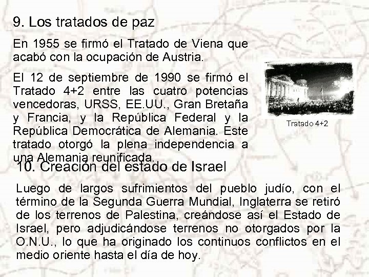 9. Los tratados de paz En 1955 se firmó el Tratado de Viena que