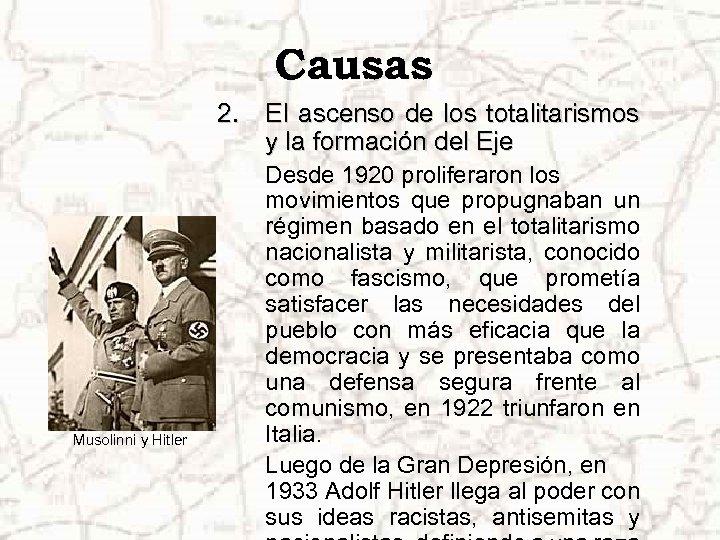 Causas 2. El ascenso de los totalitarismos y la formación del Eje Musolinni y