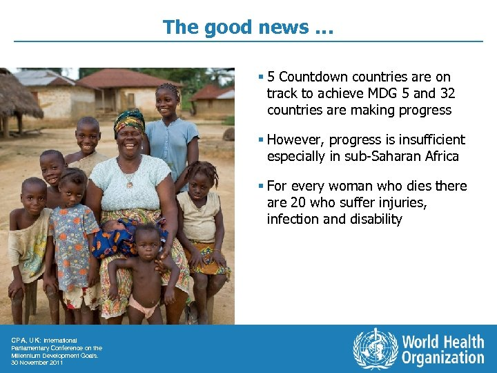 The good news … § 5 Countdown countries are on track to achieve MDG