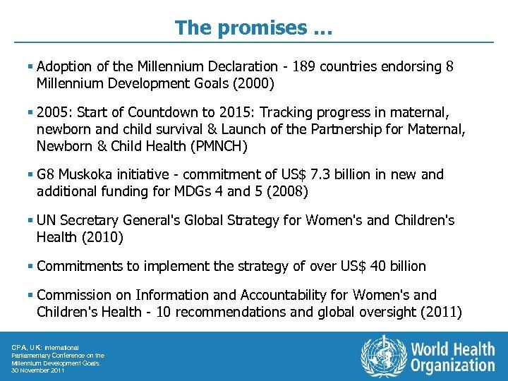 The promises … § Adoption of the Millennium Declaration - 189 countries endorsing 8
