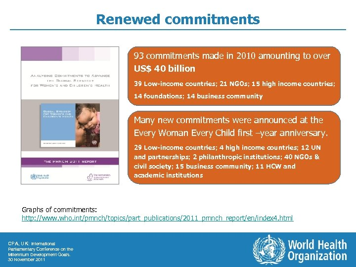 Renewed commitments 93 commitments made in 2010 amounting to over US$ 40 billion 39