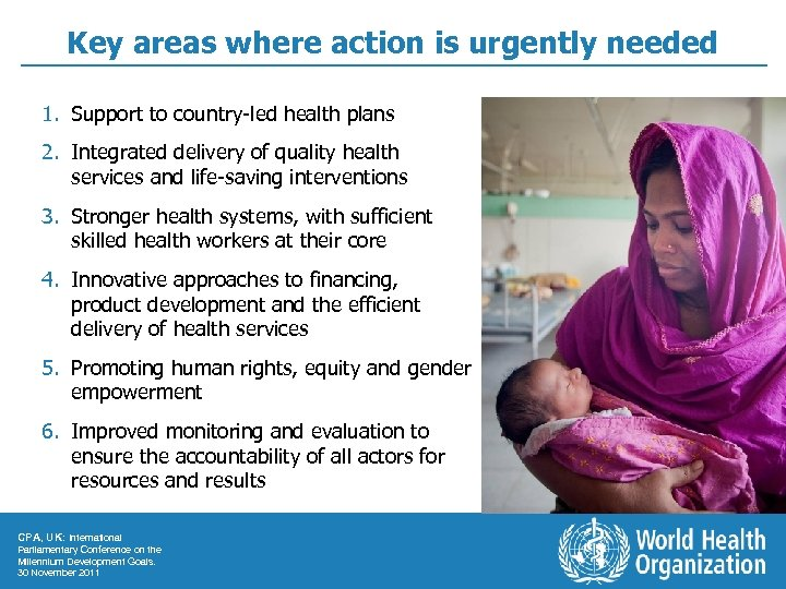 Key areas where action is urgently needed 1. Support to country-led health plans 2.