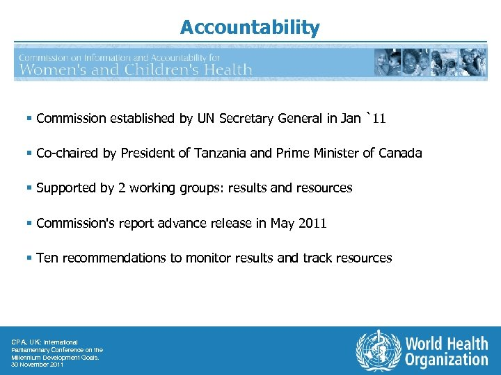 Accountability § Commission established by UN Secretary General in Jan `11 § Co-chaired by