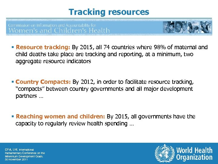 Tracking resources § Resource tracking: By 2015, all 74 countries where 98% of maternal
