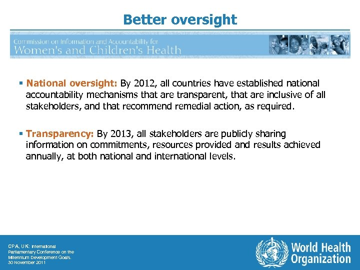 Better oversight § National oversight: By 2012, all countries have established national accountability mechanisms