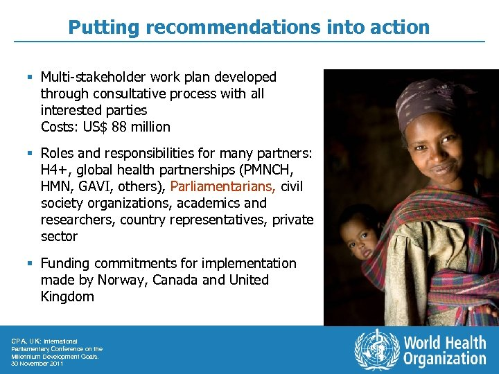 Putting recommendations into action § Multi-stakeholder work plan developed through consultative process with all