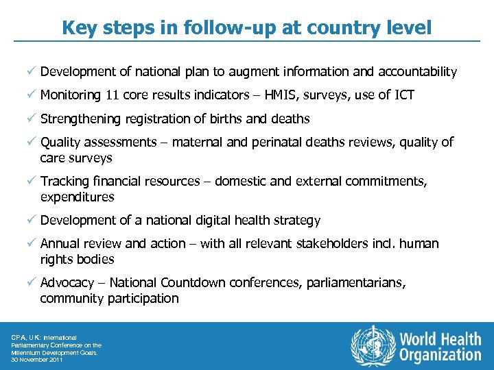 Key steps in follow-up at country level ü Development of national plan to augment