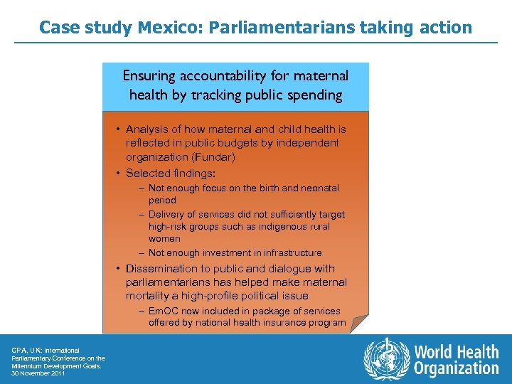 Case study Mexico: Parliamentarians taking action Ensuring accountability for maternal health by tracking public
