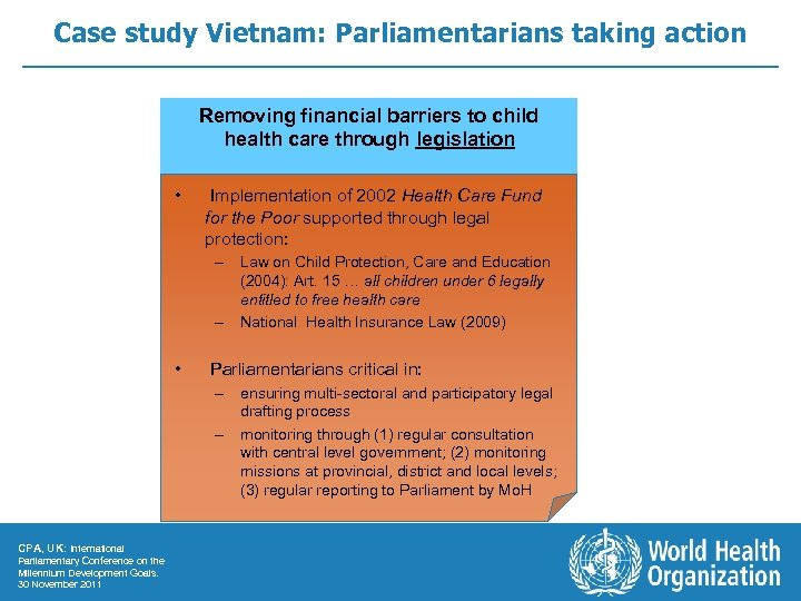 Case study Vietnam: Parliamentarians taking action Removing financial barriers to child health care through