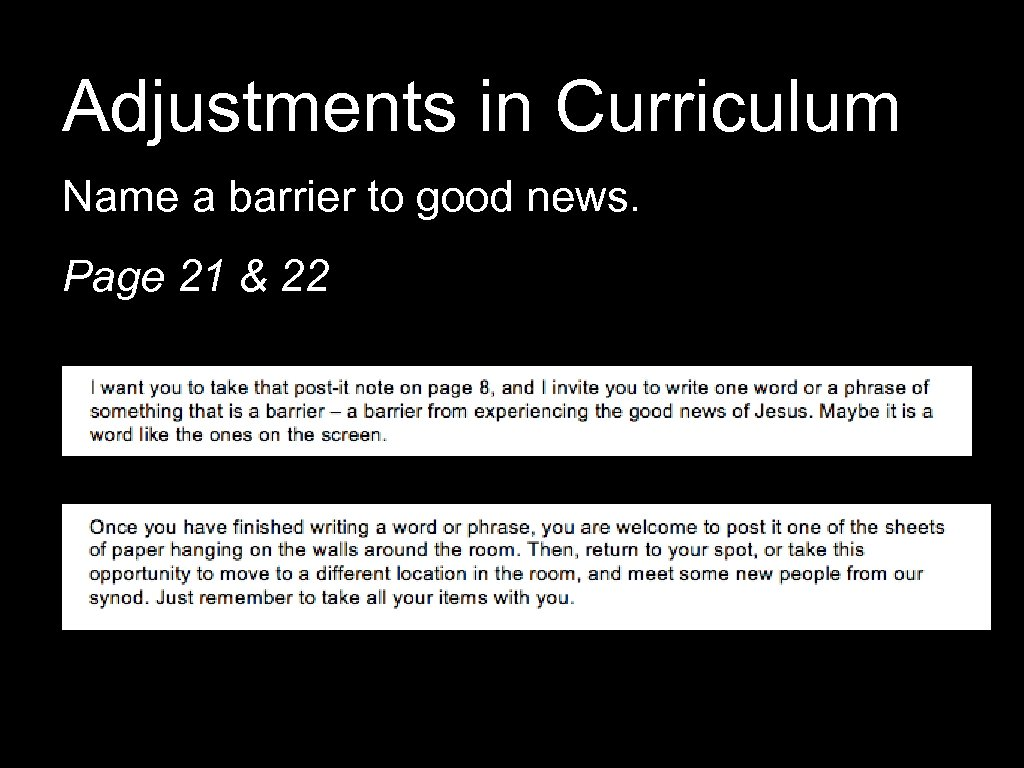 Adjustments in Curriculum Name a barrier to good news. Page 21 & 22