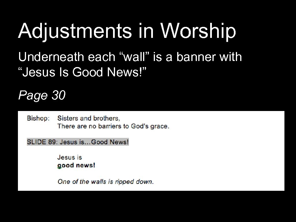 "Adjustments in Worship Underneath each ""wall"" is a banner with ""Jesus Is Good News!"""