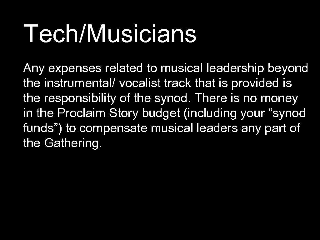 Tech/Musicians Any expenses related to musical leadership beyond the instrumental/ vocalist track that is