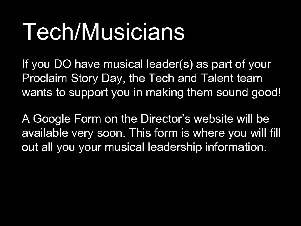Tech/Musicians If you DO have musical leader(s) as part of your Proclaim Story Day,