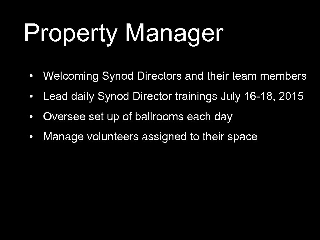 Property Manager • Welcoming Synod Directors and their team members • Lead daily Synod