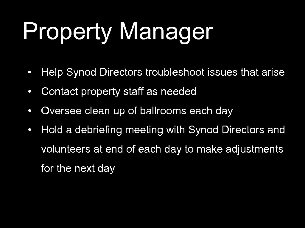 Property Manager • Help Synod Directors troubleshoot issues that arise • Contact property staff