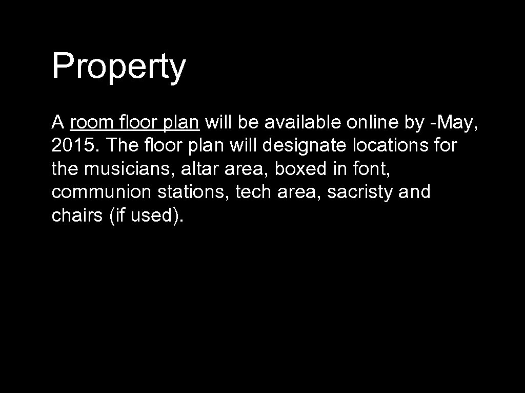 Property A room floor plan will be available online by May, 2015. The floor