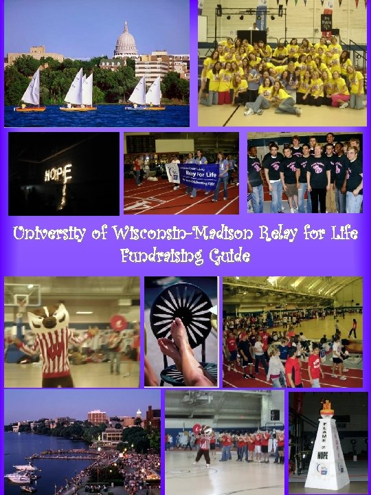 University of Wisconsin-Madison Relay for Life Fundraising Guide