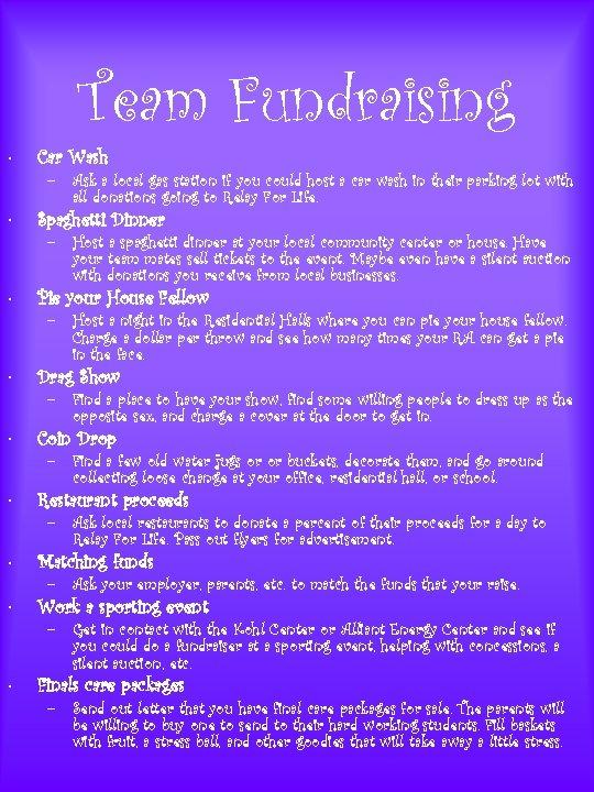 Team Fundraising • Car Wash • Spaghetti Dinner • Pie your House Fellow •