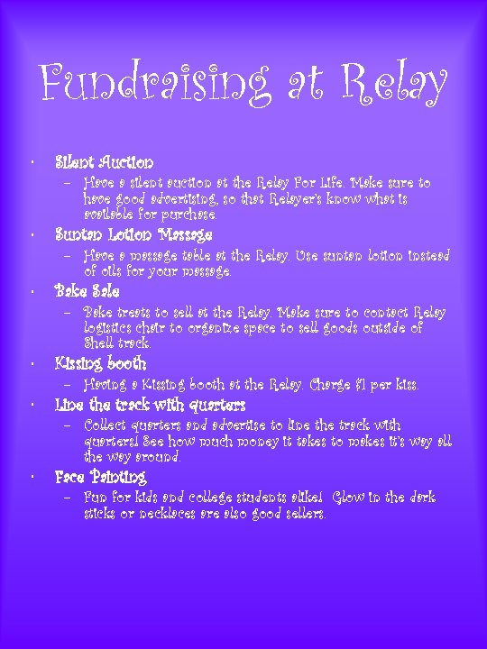 Fundraising at Relay • Silent Auction • Suntan Lotion Massage • Bake Sale •