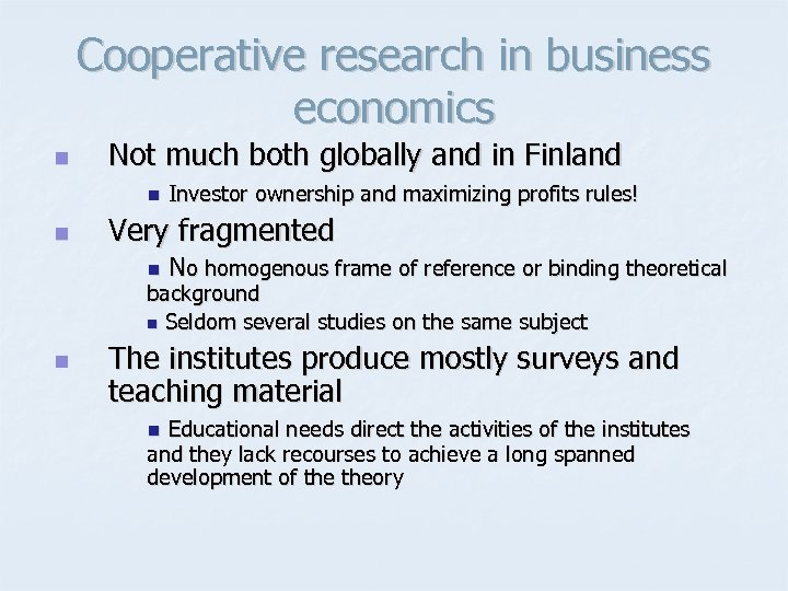 Cooperative research in business economics n Not much both globally and in Finland n