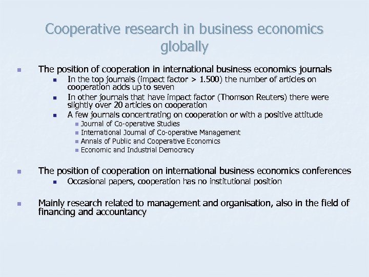 Cooperative research in business economics globally n The position of cooperation in international business