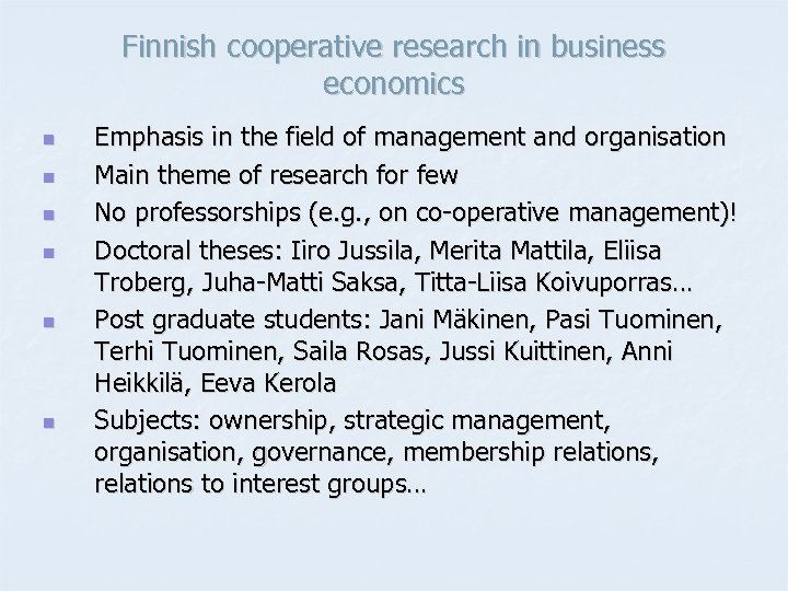 Finnish cooperative research in business economics n n n Emphasis in the field of