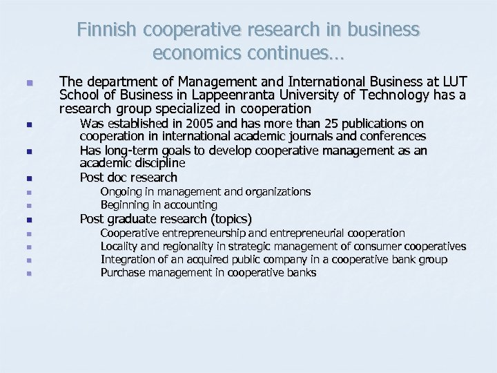 Finnish cooperative research in business economics continues… n n n The department of Management