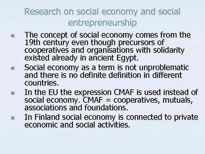 Research on social economy and social entrepreneurship n n The concept of social economy