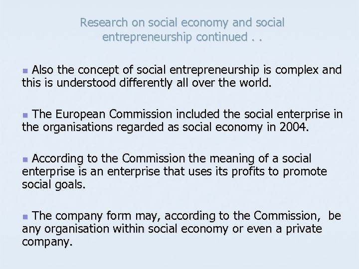Research on social economy and social entrepreneurship continued. . Also the concept of social