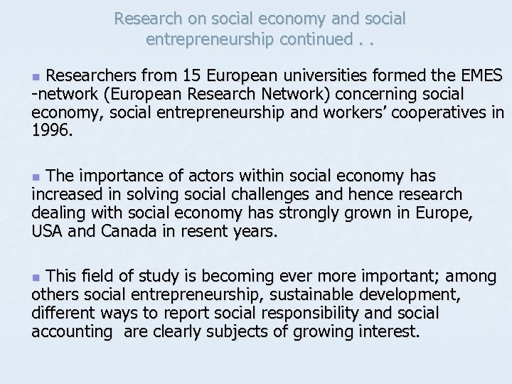 Research on social economy and social entrepreneurship continued. . Researchers from 15 European universities