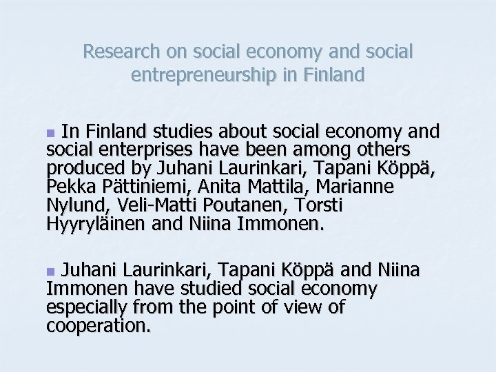 Research on social economy and social entrepreneurship in Finland In Finland studies about social