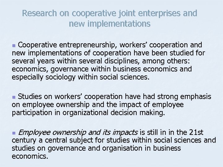 Research on cooperative joint enterprises and new implementations Cooperative entrepreneurship, workers' cooperation and new