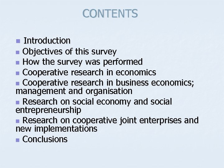 CONTENTS Introduction n Objectives of this survey n How the survey was performed n
