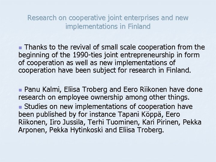 Research on cooperative joint enterprises and new implementations in Finland Thanks to the revival