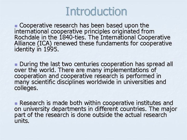 Introduction Cooperative research has been based upon the international cooperative principles originated from Rochdale
