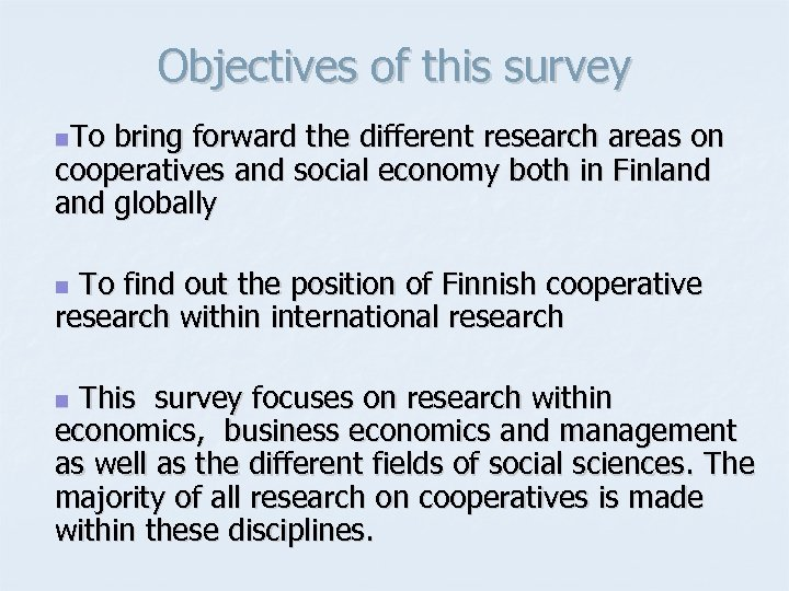Objectives of this survey n. To bring forward the different research areas on cooperatives