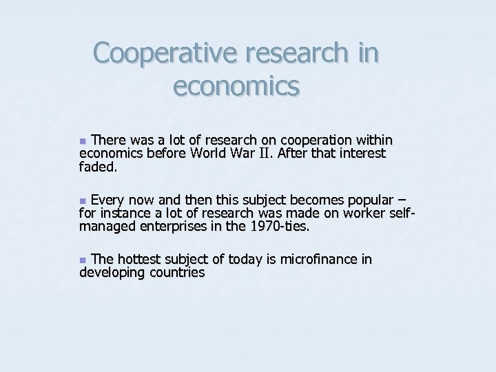 Cooperative research in economics There was a lot of research on cooperation within economics