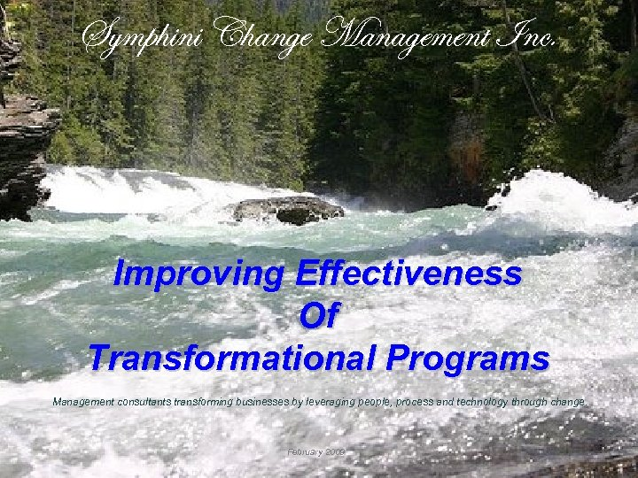 Symphini Change Management Inc. Improving Effectiveness Of Transformational Programs Management consultants transforming businesses by