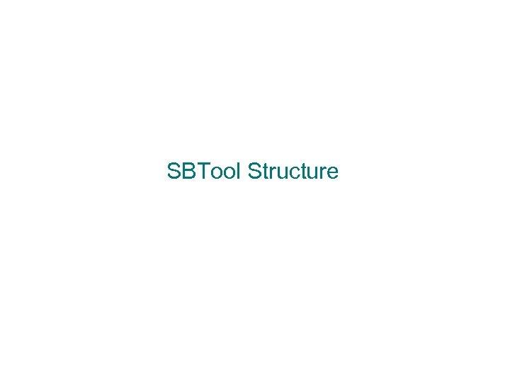 SBTool Structure