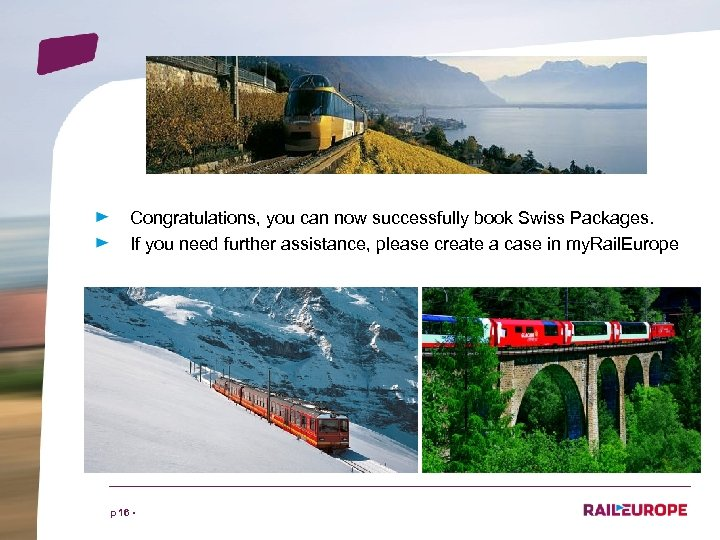 Congratulations, you can now successfully book Swiss Packages. If you need further assistance, please