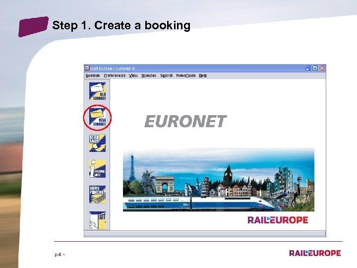 Step 1. Create a booking p 4 •