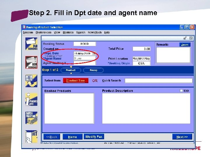 Step 2. Fill in Dpt date and agent name p 5 •